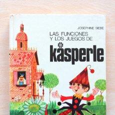 Libros de segunda mano: JOSEPHINE SIEBE - LAS FUNCIONES Y LOS JUEGOS DE KÁSPERLE - NOGUER. Lote 131778514