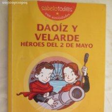 Libros de segunda mano: DAOIZ Y VELARDE HEROES DEL 2 DE MAYO - ESTEBAN RODRIGUEZ SERRANO COLECCION SABELOTOD@S. Lote 131928666