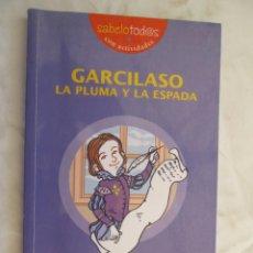 Libros de segunda mano: GARCILASO LA PLUMA Y LA ESPADA ANTONIO ESPEJO - COLECCION SABELOTOD@S. Lote 131931514