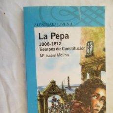 Libros de segunda mano: LA PEPA 1808-1812 TIEMPOS DE CONSTITUCION - MARÍA ISABEL MOLINA. Lote 131934190