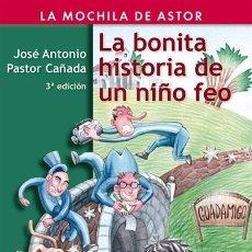 Libros de segunda mano: LA BONITA HISTORIA DE UN NIÑO FEO -- PASTOR CAÑADA, JOSÉ ANTONIO ---REF-5ELLCAR. Lote 131947486