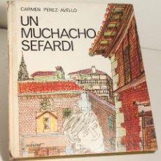 Libros de segunda mano: UN MUCHACHO SEFARDÍ. CARMEN PEREZ-AVELLO - PREMIO DONCEL DE NOVELA 1965. ILUSTRACIONES DE MÁXIMO.. Lote 132413574