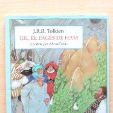 Libros de segunda mano: J.R.R.TOLKIEN - GIL, EL PAGÈS DE HAM. IL·LUSTRAT PER ALICIA CAÑAS - VICENS VIVES TAPA DURA. Lote 133163334