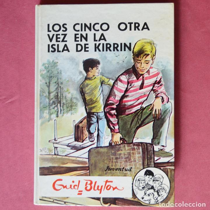 LOS CINCO OTRA VEZ EN LA ISLA KIRRIN - ENID BLYTON - EDITORIAL JUVENTUD - 1976 (Libros de Segunda Mano - Literatura Infantil y Juvenil - Novela)