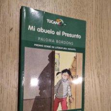 Libros de segunda mano: MI ABUELO EL PRESUNTO. PALOMA BORDONS. EDEBE. . Lote 133593226