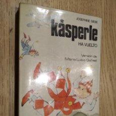Libros de segunda mano: KASPERLE HA VUELTO. JOSEPHINE SIEBE. NOGUER 1984. Lote 133684894