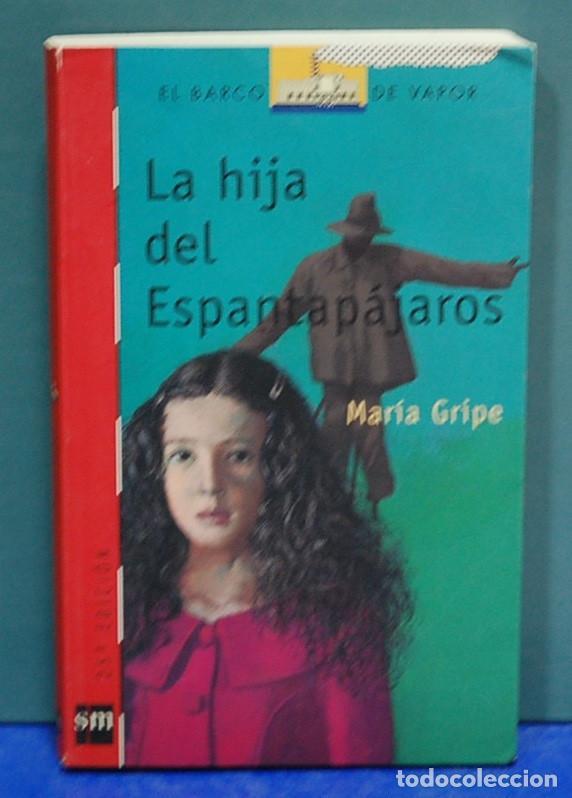 LA HIJA DEL ESPANTAPÁJAROS. MARÍA GRIPE - COLECCIÓN EL BARCO DE VAPOR (Libros de Segunda Mano - Literatura Infantil y Juvenil - Novela)