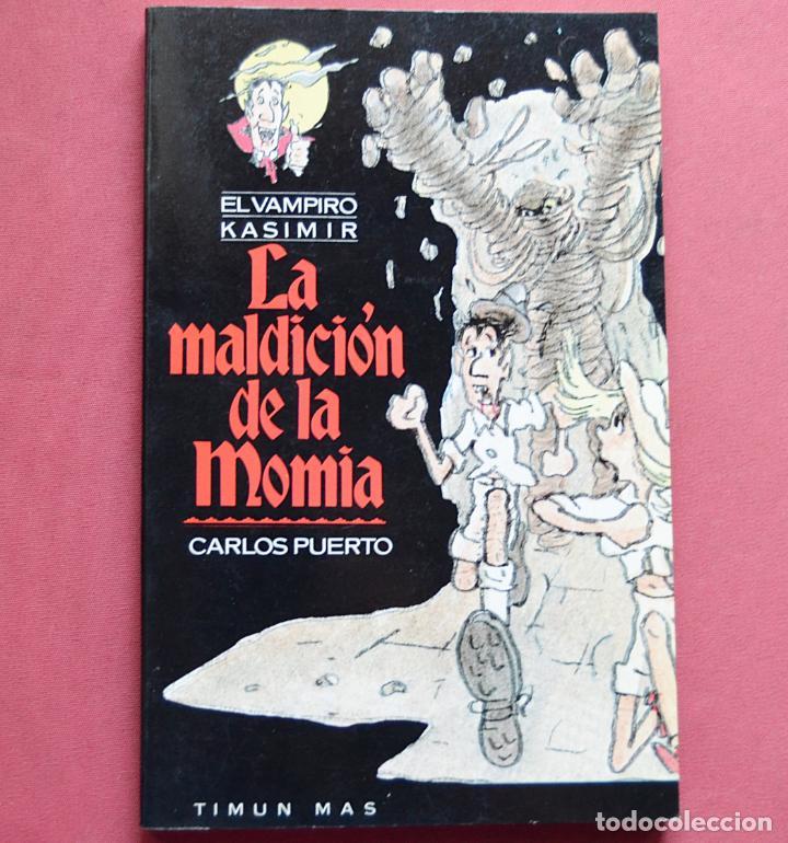 LA MALDICIÓN DE LA MOMIA - EL VAMPIRO KASIMIR - CARLOS PUERTO - TIMUN MAS -1990 (Libros de Segunda Mano - Literatura Infantil y Juvenil - Novela)