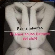 Libros de segunda mano: EL AMOR EN LOS TIEMPOS DEL CHAT. PALMA&INFANTES. Lote 135756178