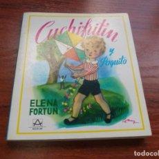 Libros de segunda mano: CUCHIFRITÍN Y PAQUITO, ELENA FORTUN. AGUILAR 10ª ED. 1.982. 94 ILUSTRACIONES DE SERNY. Lote 136106318