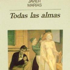 Libros de segunda mano: JAVIER MARÍAS/ TODAS LAS ALMAS/ ANAGRAMA/ 1990/ 5ª EDICIÓN. Lote 136417482
