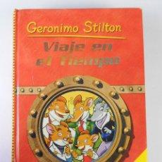 Libros de segunda mano: VIAJE EN EL TIEMPO VOL. 1, (GERONIMO STILTON), DESTINO JOVEN 2007. Lote 136555554