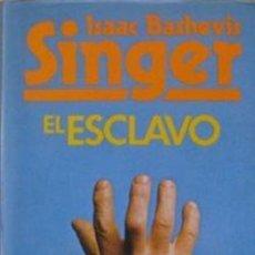 Libros de segunda mano: EL ESCLAVO/ ISAAC BASHEVIS SINGER/CÍRCULO DE LECTORES/1979/ EDICIÓN NO ABREVIADA. Lote 136717502
