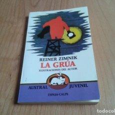 Libros de segunda mano: LA GRÚA -- REINER ZIMNIK -- AUSTRAL JUVENIL Nº 4 -- ESPASA CALPE,1981. Lote 136830506