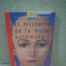 Libros de segunda mano - JOAN MANUEL GISBERT: EL MISTERIO DE LA MUJER AUTÓMATA - 137404278