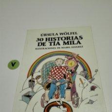 Libros de segunda mano: AUSTRAL JUVENIL. 30 HISTORIAS DE LA TÍA MILA. URSULA WOLFEL. Lote 116274592