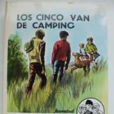 Libros de segunda mano: LOS CINCO VAN DE CAMPING. ENID BLYTON.. Lote 141827477