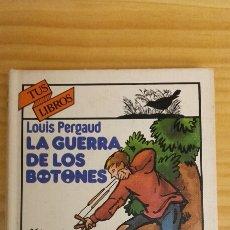 Libros de segunda mano - LA GUERRA DE LOS BOTONES. LOUIS PERGAUD. ANAYA, TUS LIBROS 15. 5ª EDICION, 1986. - 138105866