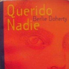 Libros de segunda mano: QUERIDO NADIE/ BERLIE DOHERTY/ EDICIONES SM/ GRAN ANGULAR/ 2ª EDICIÓN/ 1995. Lote 138681154