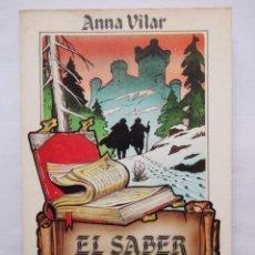 Libros de segunda mano: EL SABER PERDIDO. ANNA VILAR.. Lote 139414882