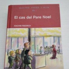 Libros de segunda mano: EL CAS DEL PARE NOEL. QUATRE AMICS I MIG. JOACHIM FRIEDRICH. Lote 139688621