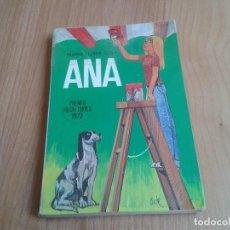 Libros de segunda mano: ANA -- MAIA LLUÏSA SOLA -- PREMIO FLOCH I TORRES, 1972 -- LOS GRUMETES DE LA GALERA, 1981 . Lote 139944682