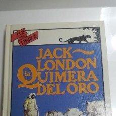 Libros de segunda mano: LA QUIMERA DEL ORO. JACK LONDON. ANAYA. Lote 141324058