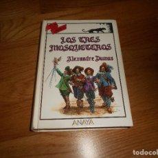 Libros de segunda mano: LOS TRES MOSQUETEROS - ALEXANDRE ALEJANDRO DUMAS - TUS LIBROS ANAYA 1ª EDICION 1989 MUY BUEN ESTADO. Lote 141573078