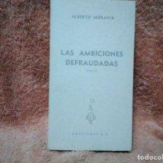 Libros de segunda mano: LAS AMBICIONES DEFRAUDADAS DE ALBERTO MORAVIA. Lote 141610190