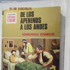 Libros de segunda mano: DE LOS APENINOS A LOS ANDES. EDMUNDO D'AMICIS. COLECCIÓN HISTORIAS COLOR - BRUGUERA. Lote 142615462