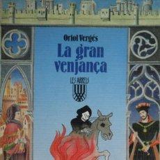 Libros de segunda mano: ORIOL VERGES / LA GRAN VENJANÇA / PERE VIRGILI - ARRELS Nº 5 - STOCK DE BOTIGA 1987. Lote 142703802
