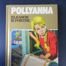 Libros de segunda mano: POLLYANNA, (ELEANOR H. PORTER), HISTORIAS SELECCIÓN BRUGUERA 1983. Lote 142760746