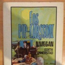 Libros de segunda mano: LOS PIP-LARSSON NAVEGAN. EDITH UNNERSTAD. MOLINO. Lote 143092612
