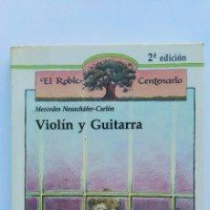 Libros de segunda mano: VIOLÍN Y GUITARRA MERCEDES NEUSCHAFER-CARLON. Lote 143107008