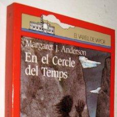 Libros de segunda mano: EN EL CERCLE DEL TEMPS - MARGARET ANDERSON - EN CATALAN *. Lote 143186654