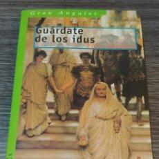 Libros de segunda mano: GUARDATE DE LOS IDUS LOLA GÁNDARA GRAN ANGULAR. Lote 143223760