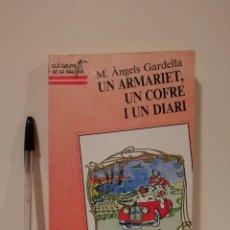 Libros de segunda mano: LIBRO - UN ARMARIET UN COFRE I UN DIARI - INFANTIL-MARIA ANGELS GARDELLA - ELS GRUMETS DE LA GALERA. Lote 143230382