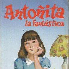 Libros de segunda mano: ANTOÑITA LA FANTASTICA EDITORIAL ANDINA Nº 1 BORITA CASAS 197 PAGINAS.. Lote 143788234