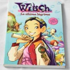Libros de segunda mano: WITCH, LA ÚLTIMA LÁGRIMA. DISNEY ENTERPRISES . Lote 143809238