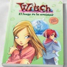 Libros de segunda mano: WITCH, EL FUEGO DE LA AMISTAD, DISNEY ENTERPRISES. Lote 143810138