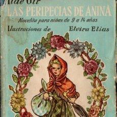 Libros de segunda mano: ILDE GIR : PERIPECIAS DE ANINA (JUVENTUD, 1953). Lote 144723530
