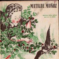 Libros de segunda mano: MATILDE MUÑOZ : LA GOLONDRINA EN EL ESPINO (HYMSA, 1952) . Lote 144723746