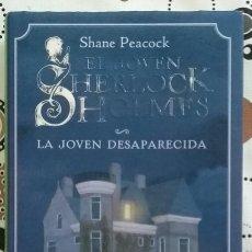 Libros de segunda mano: LA JOVEN DESAPARECIDA. EL JOVEN SHERLOCK HOLMES. SHANE PEACOCK. ALMADRABA. 2012. 1ª EDICIÓN! NUEVO! . Lote 145357750