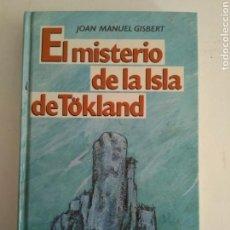 Libros de segunda mano: EL MISTERIO DE LA ISLA DE TÖKLAND/JOAN MANUEL GISBERT. Lote 146125869