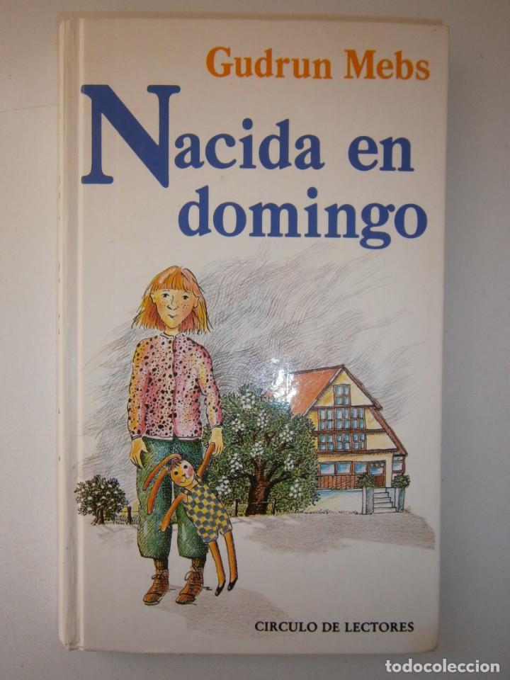 Libros de segunda mano: NACIDA EN DOMINGO Gudrun Mebs Circulo de Lectores 1987 - Foto 2 - 146137446