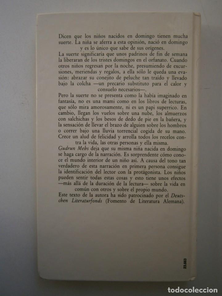 Libros de segunda mano: NACIDA EN DOMINGO Gudrun Mebs Circulo de Lectores 1987 - Foto 4 - 146137446