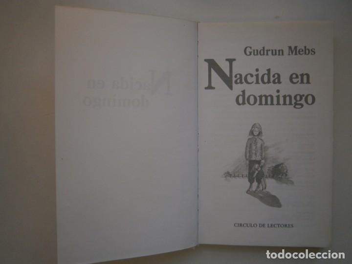 Libros de segunda mano: NACIDA EN DOMINGO Gudrun Mebs Circulo de Lectores 1987 - Foto 9 - 146137446