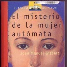 Livres d'occasion: EL MISTERIO DE LA MUJER AUTÓMATA.JOAN MANUEL GISBERT. EDICIONES SM MADRID, 2005. Lote 146248534