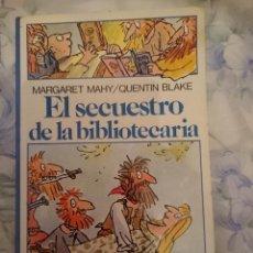 Libros de segunda mano: EL SECUESTRO DE LA BIBLIOTECARIA -- MARGARET MAHY -QUENTIN BLAKE. Lote 146596066