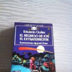 Libros de segunda mano: EL REGRESO DE ION EL EXTRATERRESTRE . LABOR BOLSILLO JUVENIL N 55 1988. Lote 146607802